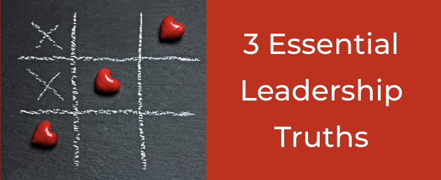 3 Truths About Leadership…You Can't Teach What You Don't Know