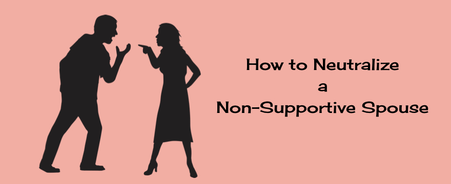 getting the non-supportive spouse on board