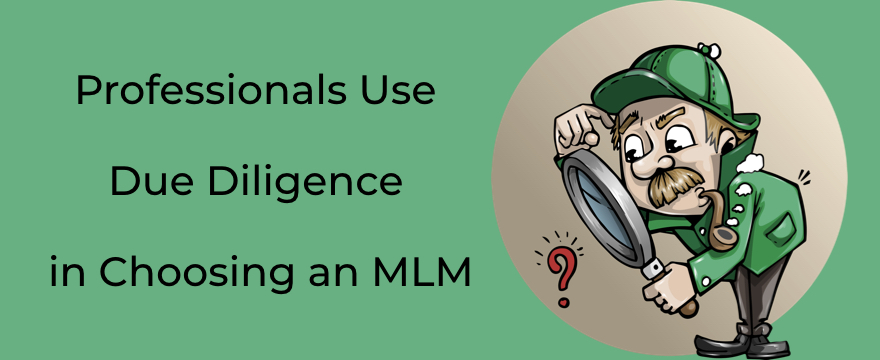 How to Do Your Due Diligence in MLM & Sponsor More