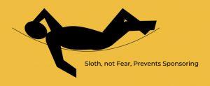sloth prevents sponsoring