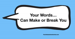 Words Can Make or Break