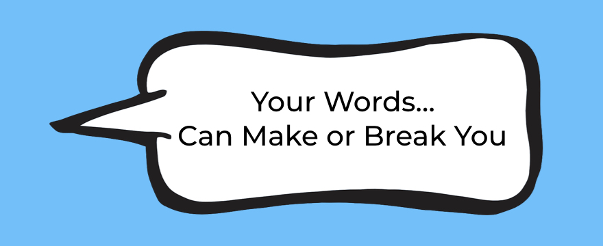 The Sequence of Words Will Make or Break Your MLM