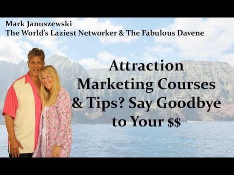 Attraction Marketing Courses & Tips ? Say good-bye to your money